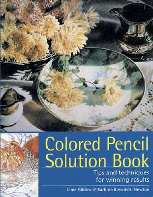 Colored Pencil Solution Book By Gildow, Janie/ Newton, Barbara Benedetti